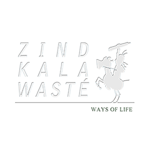 Zind-Kala-Wasté Ways of Life